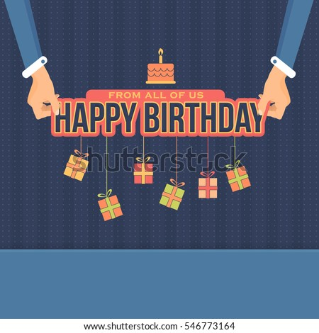 Flat Style Hands Illustration and Typographic Text Design. Vector Happy Birthday Ornament Elements. Congratulations, Message, Celebration, Greeting Card, Web Banner or Postcard Template