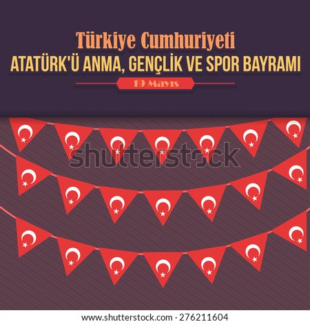 """Flat Style Republic of Turkey Celebration Card and Greeting Message Poster, Background, Badges - English """"Commemoration of Ataturk, Youth and Sports Day, May 19"""" - stock vector"""