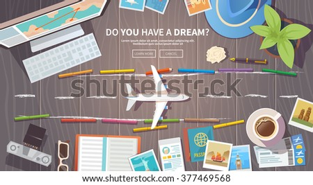 Flat vector web banner on the theme of travel , vacation, adventure. Preparing for your journey. Outfit of modern traveller. Objects on wooden background. Top view. Do you have a dream?