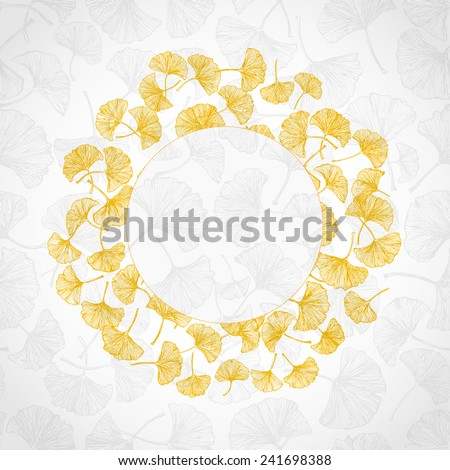 Floral background with circle of yellow ginkgo leaves and place for your text.  - stock vector
