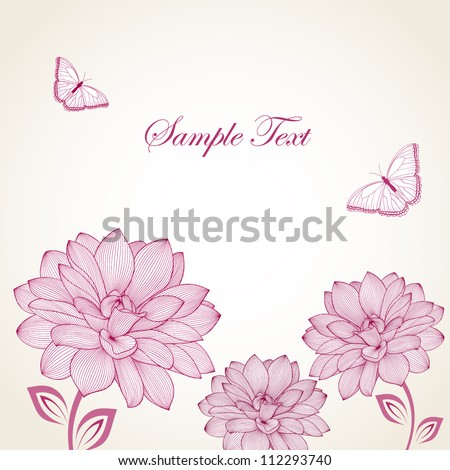 Floral background with flowers dahlia and butterflies. Element for design.