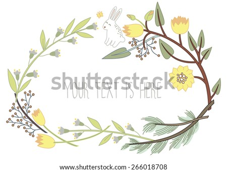 Floral Frame with bunny, flowers. Invitation templates. Cute childish holiday banner.. Beautiful retro flowers arranged in a shape of the wreath perfect for wedding invitations and birthday cards.   - stock vector
