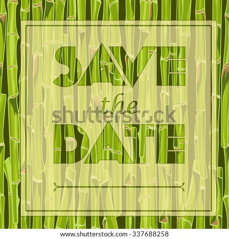 Floral greeting card with the text Save the date Hand-drawn green bamboo seamless  background Easily editable  vector illustration - stock vector