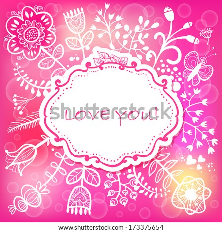 Floral Love background. Vector illustration, can be used as creating card, wedding invitation, birthday, valentine's day and other holiday and summer or spring background. - stock vector