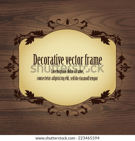 Floral vintage frame in beige brown color with sample text  isolated on dark brown realistic plank wood texture background. Vector illustration.  - stock vector