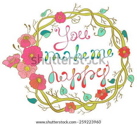 Floral wreath with text: you make me happy, Vector - stock vector