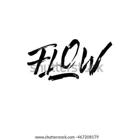 Flow Sign Ink Hand Lettering Modern Stock Vector 467208179