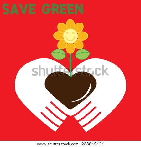 flower in your heart hands: save green: save world: environment concept vector - stock vector