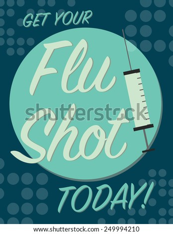 Flu shot poster with syringe and call to action - stock vector