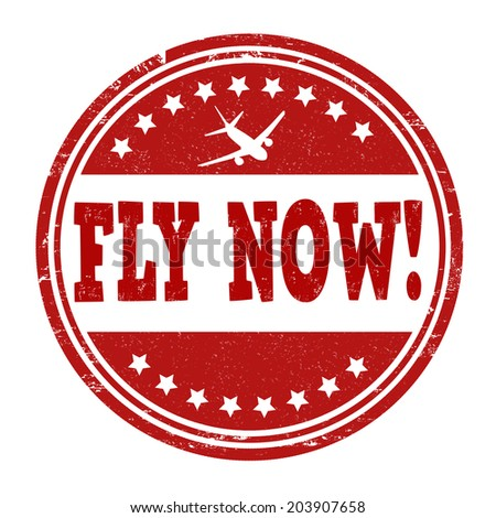Fly now grunge rubber stamp on white, vector illustration - stock vector