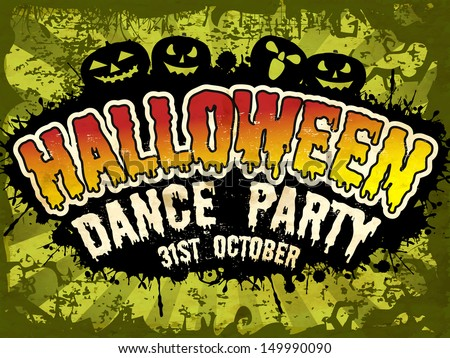 Flyer, poster or banner for Halloween Dance Party on grungy green background with scary pumpkins.  - stock vector