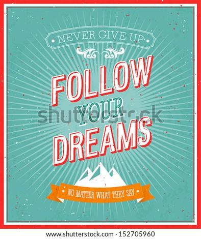 Follow your dreams typographic design. Vector illustration. - stock vector