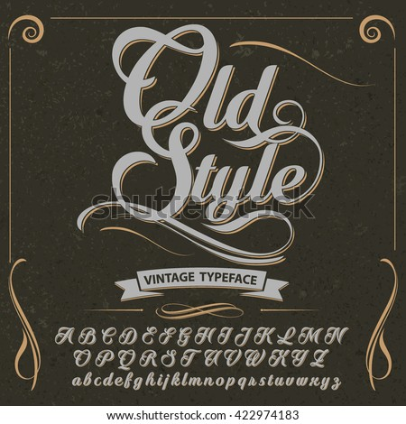 Font. Typeface. Script. Old style - vintage script font. Vector typeface for labels and any type designs - stock vector