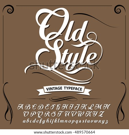 Font. Typeface. Script. Old style - vintage script font. Vector typeface for labels and any type designs
