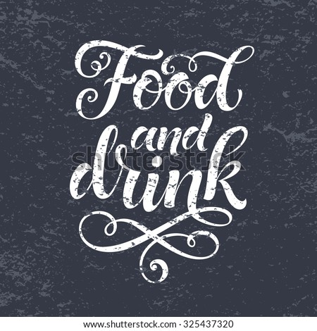 Food and drink vector text on texture background. Lettering for menu design, prints and posters. Hand drawn inscription, chalk calligraphic design - stock vector