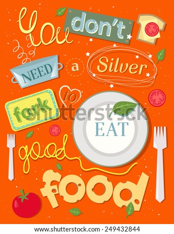 Food. Positive Illustrated quote. - stock vector