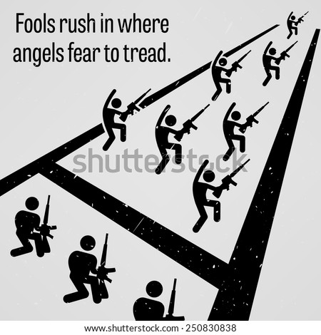 Fools Rush in Where Angels Fear to Tread - stock vector