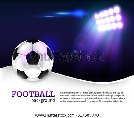 Football background with photorealistic ball. Football party, football championship, football tournament, college league. Photorealistic shining design for poster, brochure, flyer, presentation. - stock vector