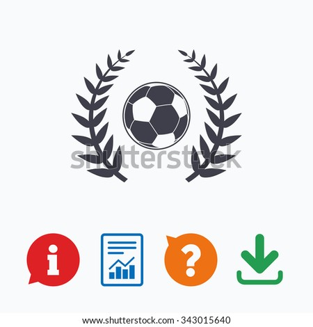 Football ball sign icon. Soccer Sport laurel wreath symbol. Winner award. Information think bubble, question mark, download and report. - stock vector