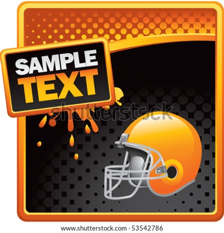 football helmet orange and black halftone grungy ad