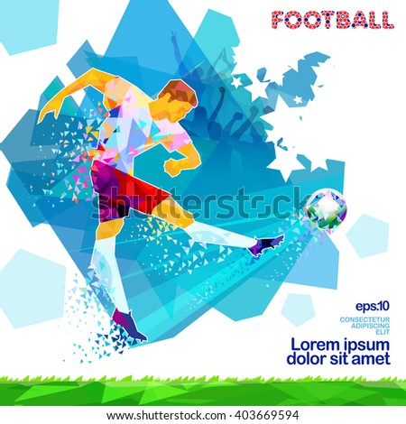 Football player, striking the ball with his foot. Blurred movement of the ball. Stylized polygonal. eps10 - stock vector
