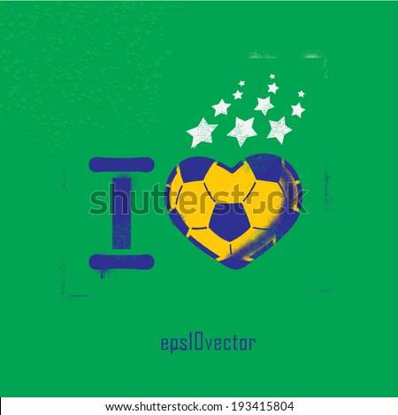 Football (soccer) love vector stencil. template graffiti on a wall in the colors of the Brazilian flag. streetart - stock vector
