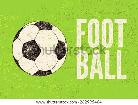Football/soccer typographic vintage grunge style poster. Retro vector illustration with soccer-ball. - stock vector