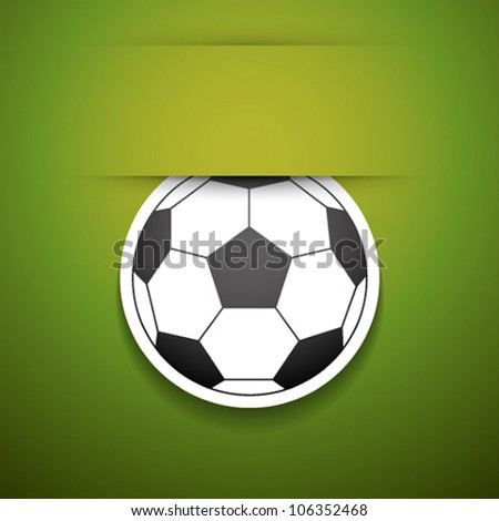 Football sticker with place for text. - stock vector
