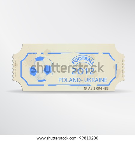 Football ticket on football championship 2012 in Ukraine and Poland - stock vector