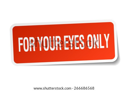 for your eyes only red square sticker isolated on white - stock vector