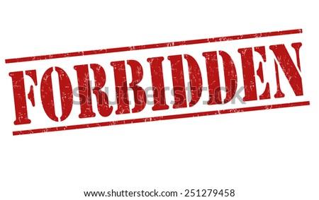Forbidden grunge rubber stamp on white background, vector illustration - stock vector