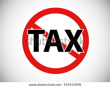 Forbidden Symbol No Tax - stock vector