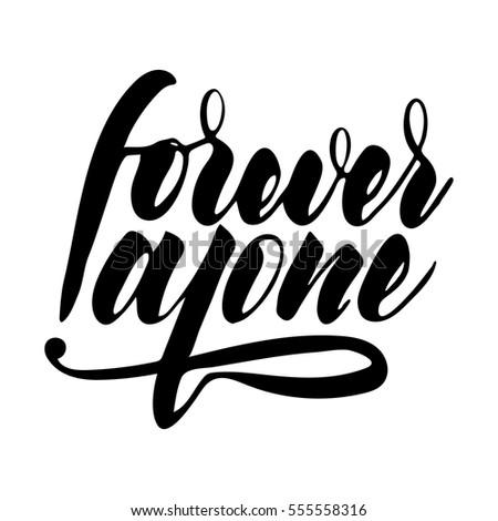 forever alone sarcastic funny phrase valentines stock vector