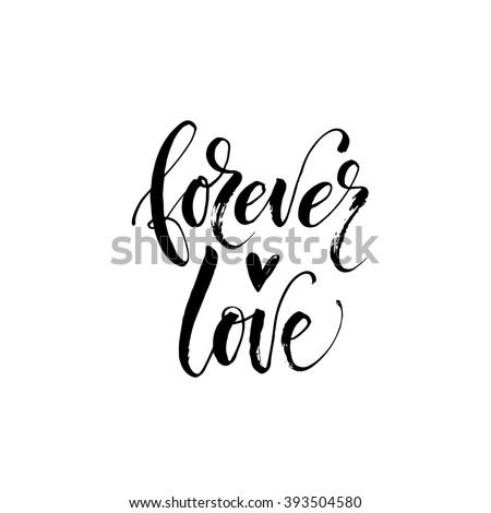 Forever love card. Hand drawn romantic phrase. Ink illustration. Modern brush calligraphy. Isolated on white background. Romantic hand drawn phrase.   - stock vector