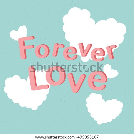 Forever love letters in pastel style. Valentin's day card.