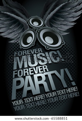 Forever Music Forever Party! Music concept poster template. Elements are layered separately in vector file. Easy editable. - stock vector