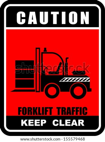 Forklift Traffic Keep Clear - stock vector