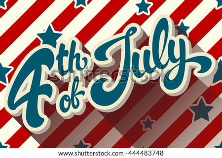 Fourth of July hand drawn vector lettering design illustration on background pattern with stars. Perfect for advertising, poster or greeting card. EPS 10