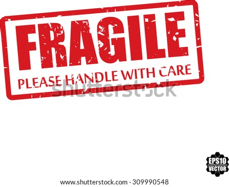 Fragile And Please Handle With Care Rubber Stamp On White Background. Vector Illustration. - stock vector