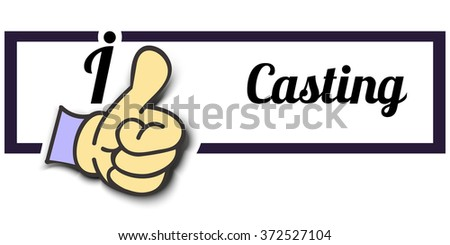 "Frame "" I Like Casting "" Thumb Up! Vector graphic logo eps10. - stock vector"