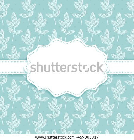 Frame on a background with leaves seamless pattern. Vector illustration.