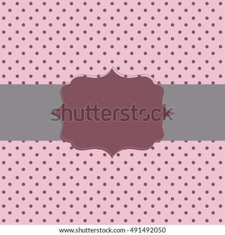 Frame on the paper background with polka dots. Vector illustration. Eps10.