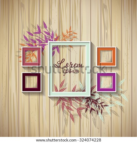 Frame template. Set of a frame on a wooden wall with leafs - stock vector