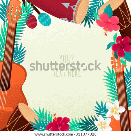 Frame with guitar, percussion and conga drums, maracas, palm leaves and tropical flowers. Concept for beach party, ethnic music or open air festival. Poster, card or invitation - stock vector