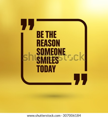 Framed Quote on Yellow Background - Be the reason someone smiles today - stock vector