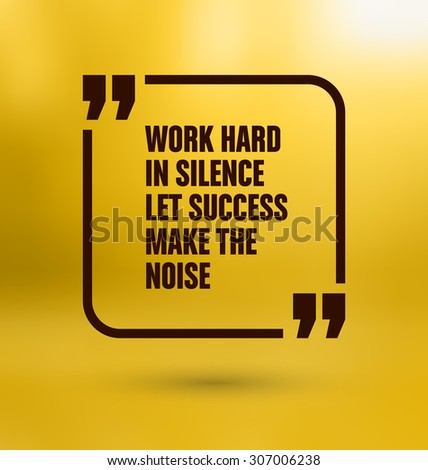 Framed Quote on Yellow Background - Work hard in silence let success make the noise - stock vector