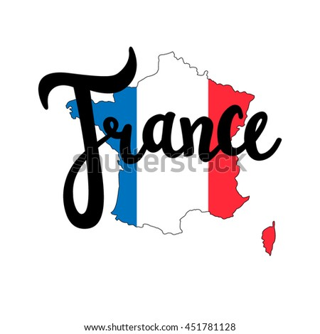 France brush lettering and silhouette map with flag on white background. Vector illustration. Isolated elements - stock vector