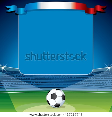 France Euro 2016. Soccer Abstract Background. Ready for Your Text and Design. - stock vector