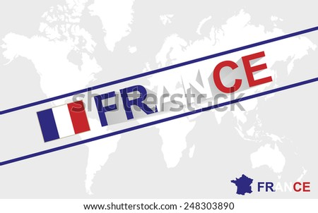 France map flag and text illustration, on world map - stock vector