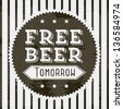 free beer tomorrow illustration, vintage style. vector illustration - stock vector